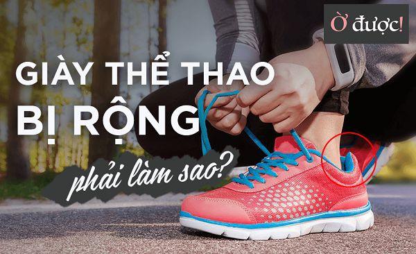 Trót mua phải đôi giày thể thao bị rộng thì phải làm sao?